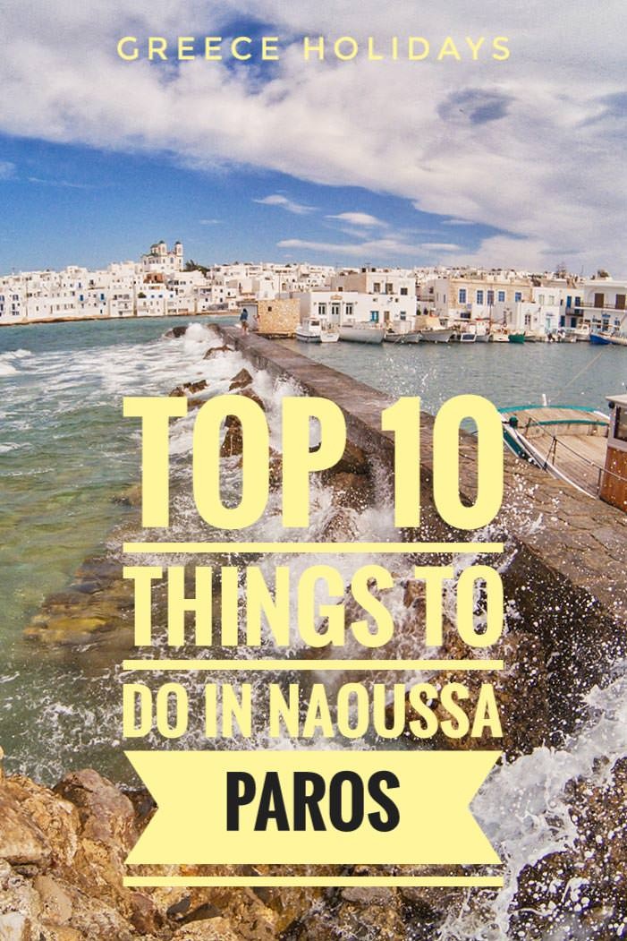 Top 10 things to do in Naoussa, Paros - Pipeaway's guide to one of the prettiest villages of Cyclades Islands in Greece