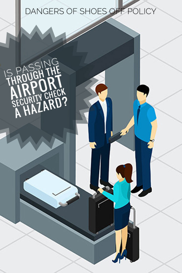 While passing through airport security should make us feel secure, the truth is that it could actually endanger your health! Shoes off policy is just one of the aspects that makes airport security check area a dangerous zone!