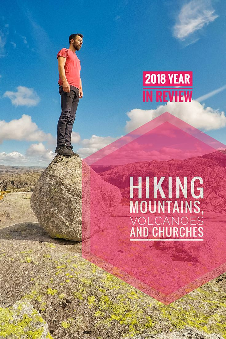 For Pipeaway blogger Ivan Kralj, the year 2018 was a year of hiking mountains, volcanoes and churches. In search for the most extraordinary places on the planet, this article gathers the most important parts of the journey and plans a year ahead. Wanna join this epic route?